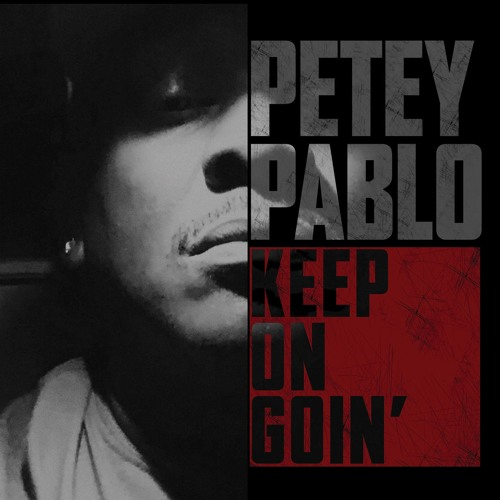 Petey Pablo- Keep On Goin'