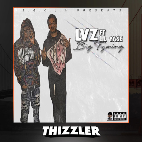 LVZ ft. Lil Yase - Big Tyming (Prod. KingDrumDummie) [Thizzler.com Exclusive]