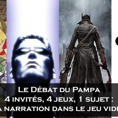 Le Débat du Pampa Ep.1 : La Narration dans le Jeu Vidéo