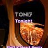 Tonight-Toni7 [Electro Heart Remix]-New Song 2018.mp3