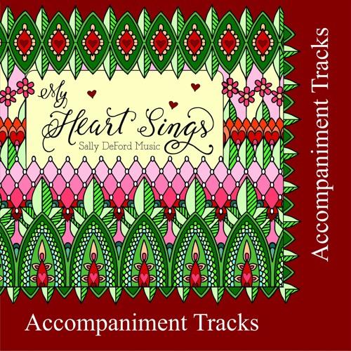 My Heart Sings - Accompaniment Tracks