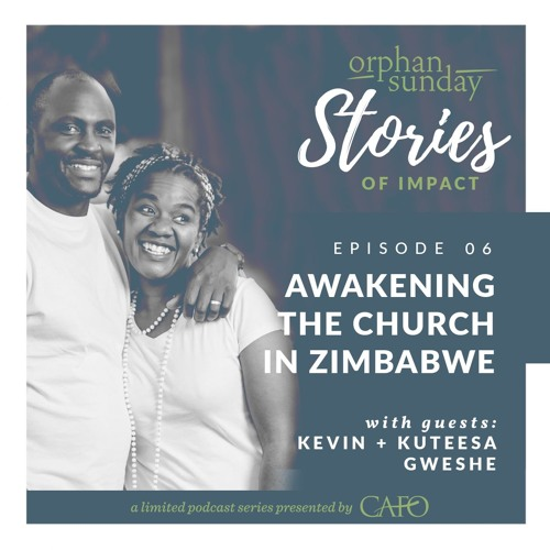 Episode 6: Awakening the Church in Zimbabwe: With Guests Kevin + Kuteesa Gweshe