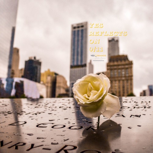 The Yes Brands Team Remembers 9/11/2001 #YesExperiences