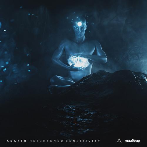 Anakim - Heightened Sensitivity EP [mau5trap]
