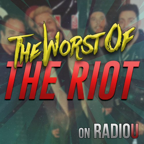 Worst Of The RIOT for September 11th, 2018