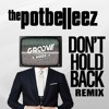The Potbelleez - Don't Hold Back (Groove Mode Remix)