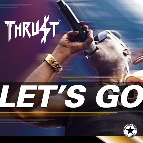 LET'S GO! (Feat. Thrust)