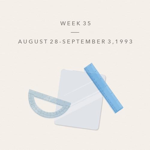 Week 35: August 28–September 3, 1993