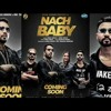 Nach Baby  Mika Singh Ft. Biba Singh  Desi Crew  New Punjabi Songs 2018  Music  Sound