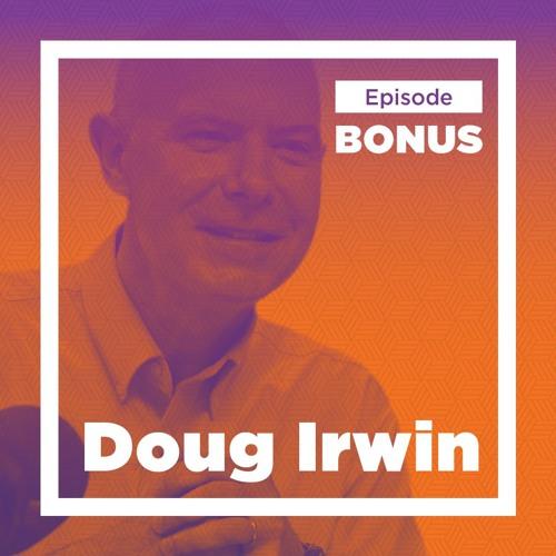 BONUS - Doug Irwin on US Trade Policy