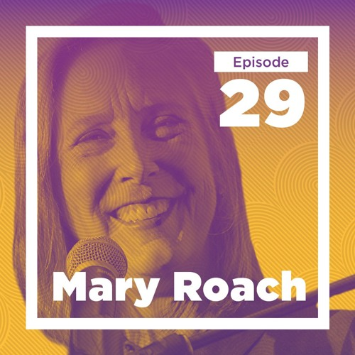 29 - Mary Roach on Disgust, Death, and Danger (Live at Mason)