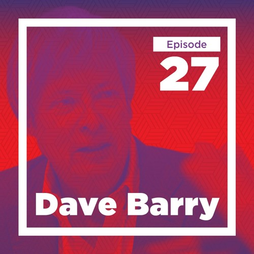 27 - Dave Barry on Humor, Writing, and Life as a Florida Man