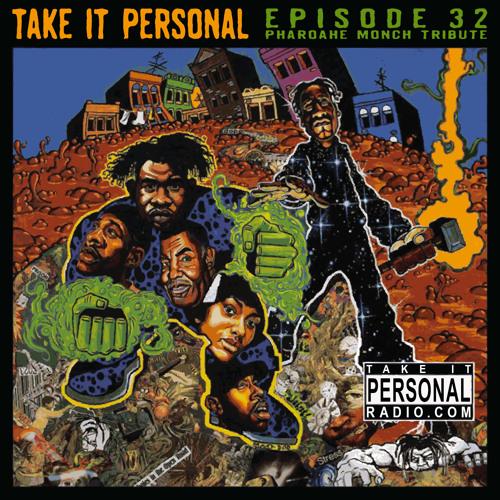 Take It Personal (Ep 32: Pharoahe Monch Tribute)