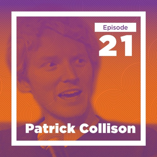 21 - Patrick Collison has a Few Questions for Tyler (Live at Stripe)