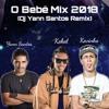 O Bebê Mix 2018 - Kevinho & MC Kekel (Dj Yann Santos Remix)