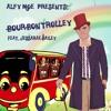 Bourbon Trolley (feat. Jessarae Bailey) [prod. AlfyMoe]
