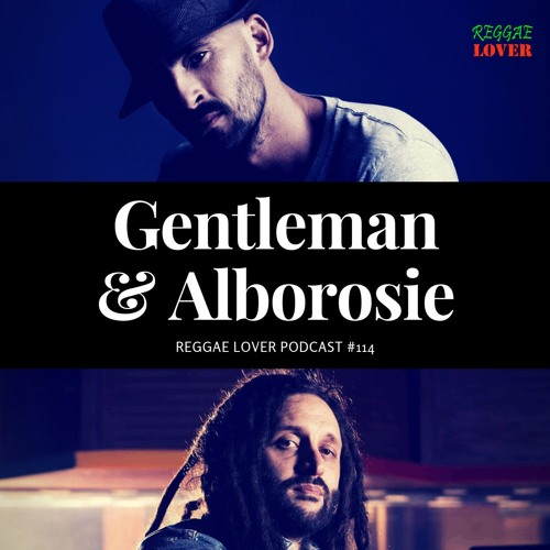 114 - Reggae Lover - Alborosie and Gentleman