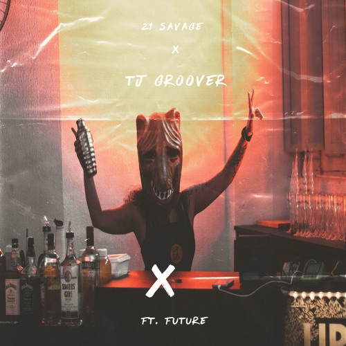 21 Savage - X ft Future (tj groover Remix)