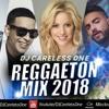 Reggaeton Mix Lo Mas Escuchado Reggaeton Musica Lo Mas Nuevo 2018 - DJ Careless One