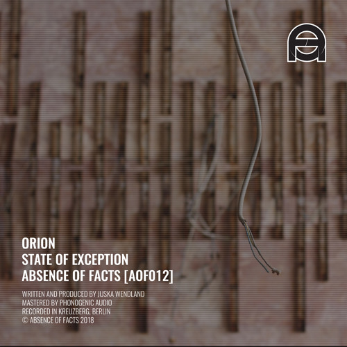 Orion - State of Exception (Original mix) [Absence of Facts]