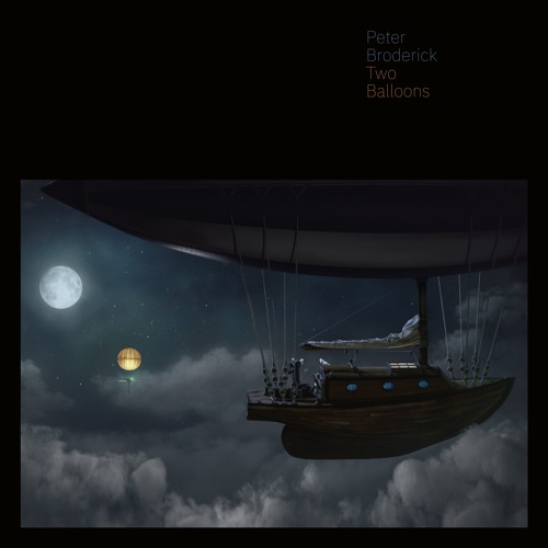 Peter Broderick - Two Balloons (Part 4)
