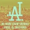 No More Lovin' (Orig. Travis Scott Prod. DJ Mustard) [Remix] (FREE D/L)