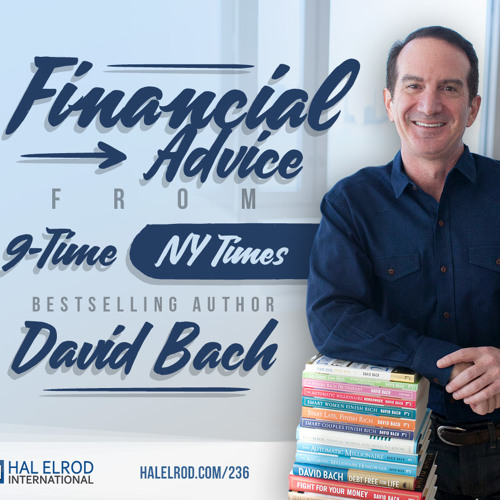 236: Financial Advice from 9-time NY Times bestselling author - David Bach
