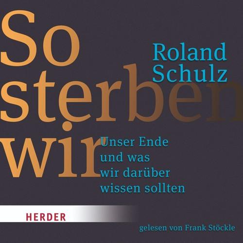 Hörprobe zu »So sterben wir« / Hörbuch erschienen im Herder Verlag