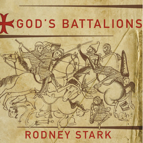 God's Battalions  The Case for the Crusades By Rodney Stark  Show