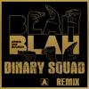FREE DL - Armin Van Buuren - BLAH BLAH BLAH (Binary Squad Remix)