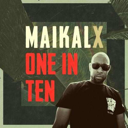 Maikal X - One In Ten