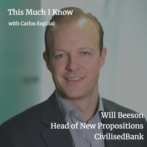 Will Beeson, Co-founder of CivilisedBank, on the future of fintech