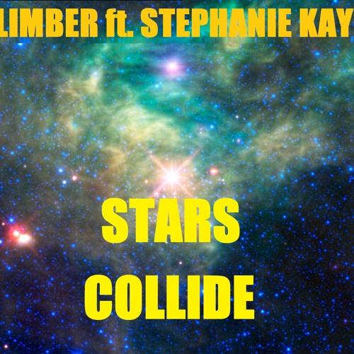 LIMBER FT. STEPHANIE KAY - STARS COLLIDE
