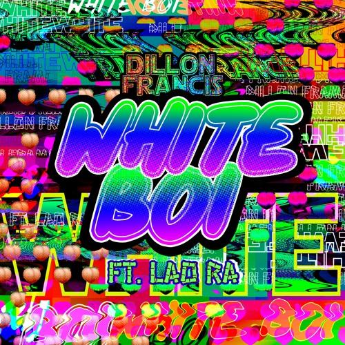 Dillon Francis - White Boi (feat. Lao Ra)
