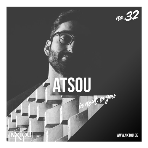 NXTOU Podcast #32 - Atsou