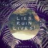 Lies Ruin Lives (Episode 8)