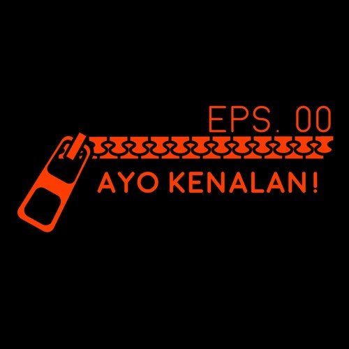 Ayo Kenalan Zippers Podcast Eps 00 By Zippers Podcast