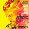 Jason Derulo x David Guetta feat. Nicki Minaj & Willy William - Goodbye (JArroyo Extended Edit 2018)