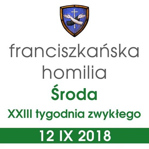 Homilia: środa XXIII tygodnia - 12 IX 2018