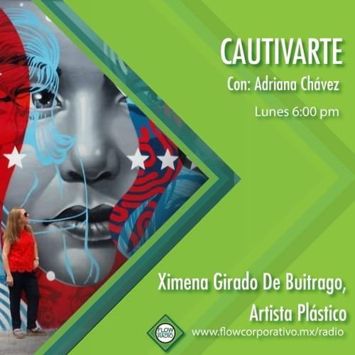 CautivArte 128 -  Ximena Girado, artista plástico