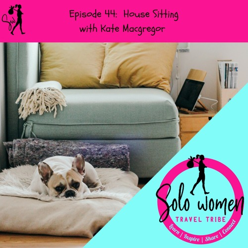 044: House sitting with Kate Macgregor