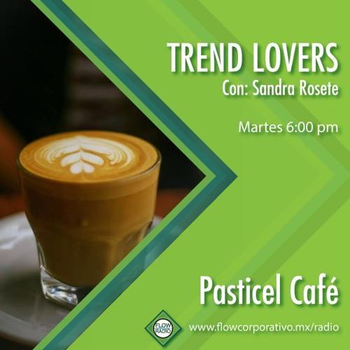Trend Lovers 134 - Pasticel Café