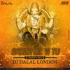 Sadda Dil Vi Tu (Trippy Mix) Dj Dalal London
