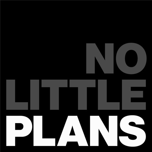 Introducing No Little Plans