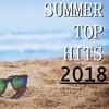 SUMMER TOP HITS 2018