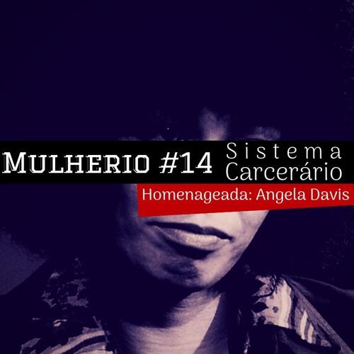 Mulherio #14: Sistema Carcerário