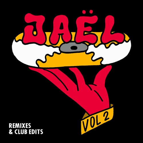 JAEL - Remixes & Club Edit VOL. 2 [DL LINK IN DESCRIPTION]