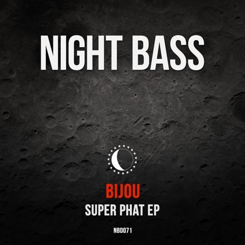 BIJOU - Super Phat ft. Ushiqute