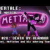 Undertale the Musical - Death By Glamour