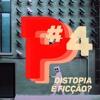 #04 Distopia é ficção?